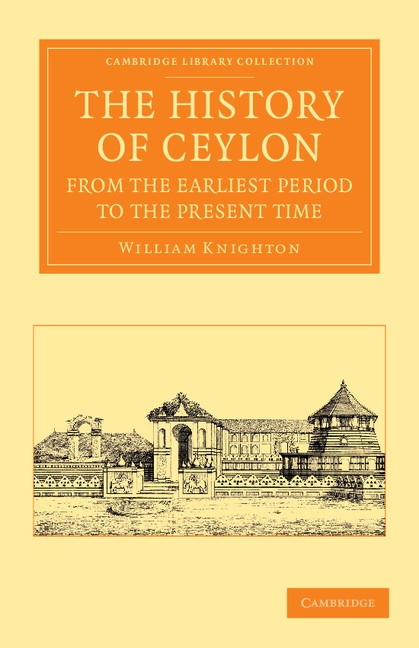 Abbildung von Knighton | The History of Ceylon from the Earliest Period to the Present Time | 2013