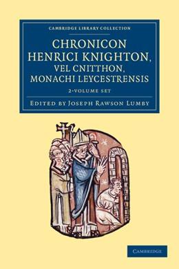Abbildung von Knighton / Lumby | Chronicon Henrici Knighton vel Cnitthon, Monachi Leycestrensis 2 Volume Set | 2012