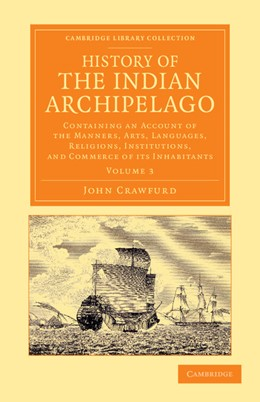 Abbildung von Crawfurd | History of the Indian Archipelago | 2013 | Containing an Account of the M...