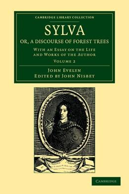 Abbildung von Evelyn / Nisbet | Sylva, Or, a Discourse of Forest Trees | 2013