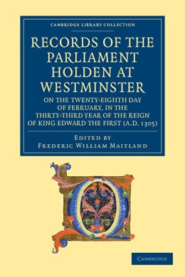 Abbildung von Maitland | Records of the Parliament Holden at Westminster on the Twenty-Eighth Day of February, in the Thirty-Third Year of the Reign of King Edward the First (AD 1305) | 2012