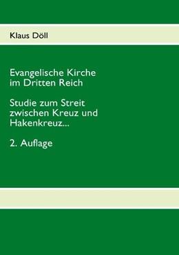 Abbildung von Döll | Evangelische Kirche im Dritten Reich | 2. Auflage | 2008 | Studie zum Streit zwischen Kre...