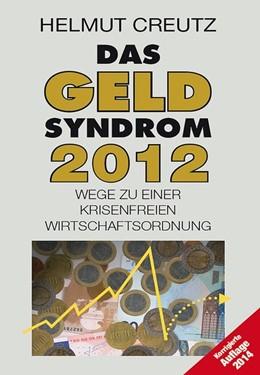 Abbildung von Creutz | Das Geld Syndrom 2012 | 1. Auflage | 2014 | beck-shop.de
