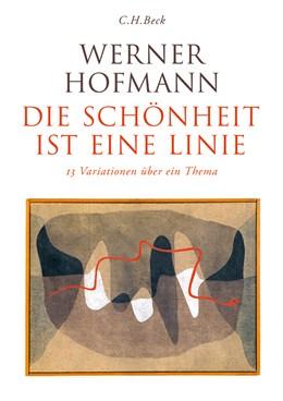 Abbildung von Hofmann, Werner | Die Schönheit ist eine Linie | 1. Auflage | 2014 | beck-shop.de
