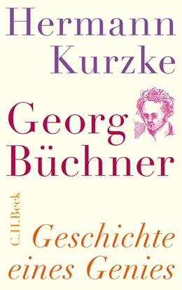 Abbildung von Kurzke, Hermann | Georg Büchner | 2. Auflage | 2013 | Geschichte eines Genies