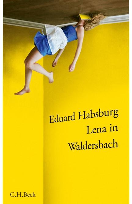 Cover: Eduard von Habsburg-Lothringen, Lena in Waldersbach