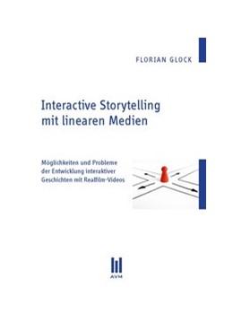 Abbildung von Glock   Interactive Storytelling mit linearen Medien   2012   Möglichkeiten und Probleme der...