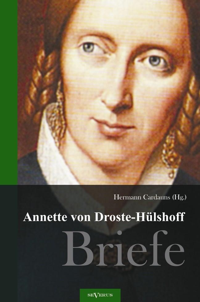 Annette von Droste-Hülshoff. Briefe | Droste-Hülshoff / Cardauns | Nachdruck der Originalausgabe von 1909, 2012 | Buch (Cover)
