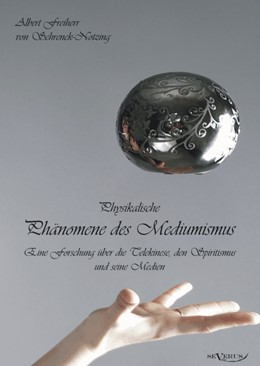 Abbildung von Schrenck-Notzing   Physikalische Phänomene des Mediumismus - Studien zur Erforschung der telekinetischen Vorgänge   1., Nachdruck der Originalausgabe von 1920   2011   Eine Forschung über die Teleki...
