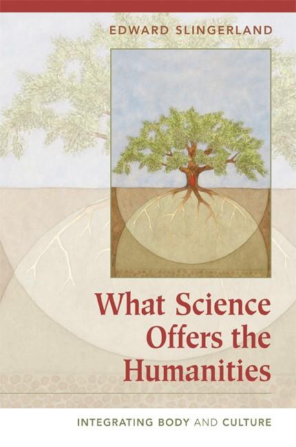 Abbildung von Slingerland | What Science Offers the Humanities | 2008