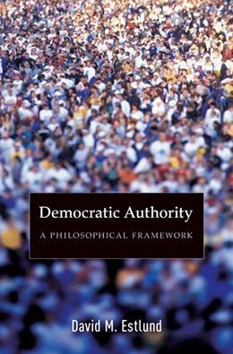 Abbildung von Estlund | Democratic Authority | 2007 | A Philosophical Framework