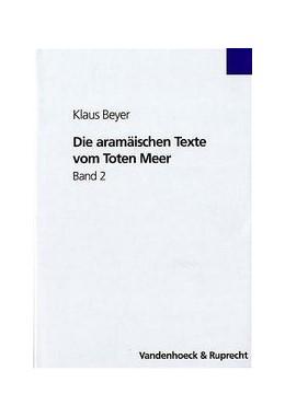 Abbildung von Beyer | Die aramäischen Texte vom Toten Meer Band 2 | 2004 | Bd. 2: Neubearbeitung des ehem...