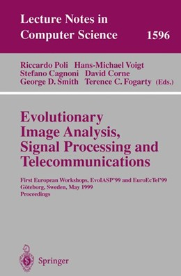 Abbildung von Poli / Voigt / Cagnoni / Corne / Smith / Fogarty | Evolutionary Image Analysis, Signal Processing and Telecommunications | 1999 | First European Workshops, EvoI... | 1596