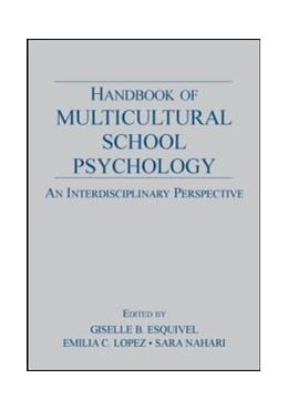 Abbildung von Lopez / Nahari / Esquivel / Proctor | Handbook of Multicultural School Psychology | 2007 | An Interdisciplinary Perspecti...