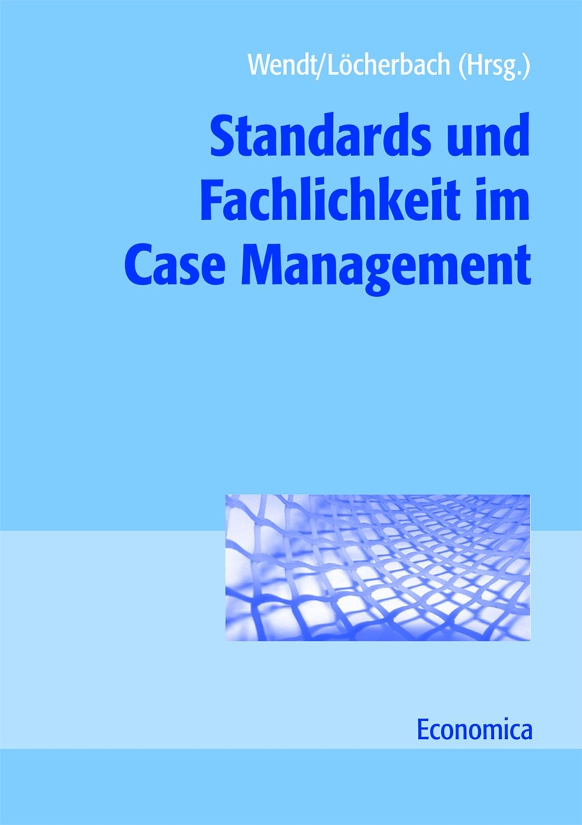 Standards und Fachlichkeit im Case Management | Löcherbach / Wendt | 2009, 2009 | Buch (Cover)