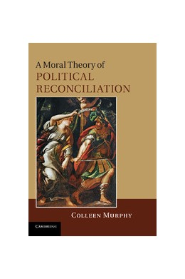 Abbildung von Murphy | A Moral Theory of Political Reconciliation | 2012