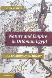 Abbildung von Mikhail | Nature and Empire in Ottoman Egypt | 2012