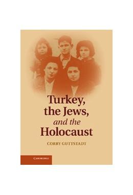 Abbildung von Guttstadt | Turkey, the Jews, and the Holocaust | 2013
