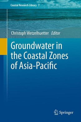 Abbildung von Wetzelhuetter | Groundwater in the Coastal Zones of Asia-Pacific | 2013 | 7