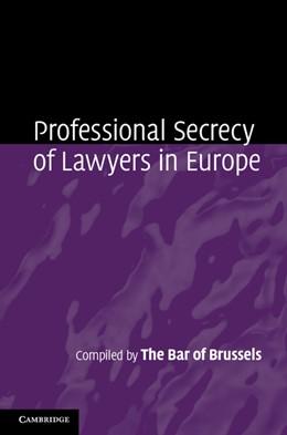 Abbildung von Professional Secrecy of Lawyers in Europe | 2013