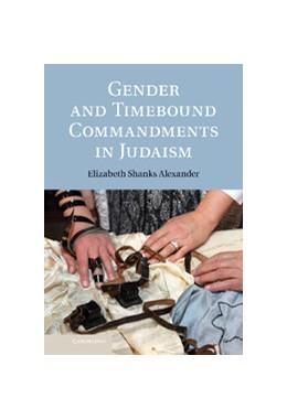 Abbildung von Alexander | Gender and Timebound Commandments in Judaism | 2013