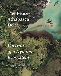 Abbildung von Timoney | The Peace-Athabasca Delta | 2013