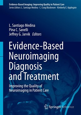Abbildung von Medina / Sanelli / Jarvik | Evidence-Based Neuroimaging Diagnosis and Treatment | 2013 | Improving the Quality of Neuro...