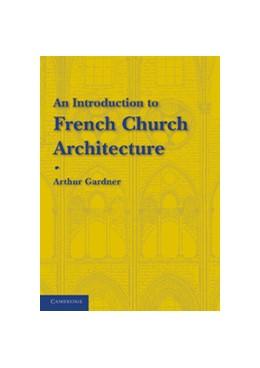 Abbildung von Gardner   An Introduction to French Church Architecture   2012