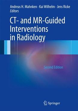 Abbildung von Mahnken / Wilhelm | CT- and MR-Guided Interventions in Radiology | 2. Auflage | 2013 | beck-shop.de