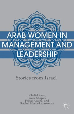 Abbildung von Arar / Shapira / Azaiza | Arab Women in Management and Leadership | 2013 | 2013 | Stories from Israel