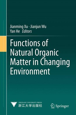 Abbildung von Xu / Wu / He | Functions of Natural Organic Matter in Changing Environment | 2013