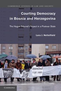 Abbildung von Nettelfield | Courting Democracy in Bosnia and Herzegovina | 2012 | The Hague Tribunal's Impact in...