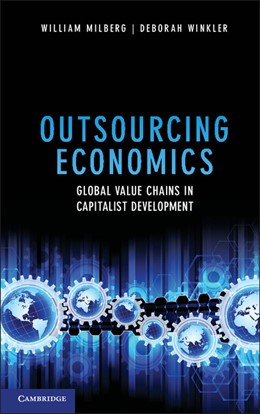Abbildung von Milberg / Winkler | Outsourcing Economics | 2013 | Global Value Chains in Capital...