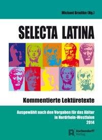 Selecta Latina. Kommentierte Lektüretexte | Bradtke, 2012 | Buch (Cover)