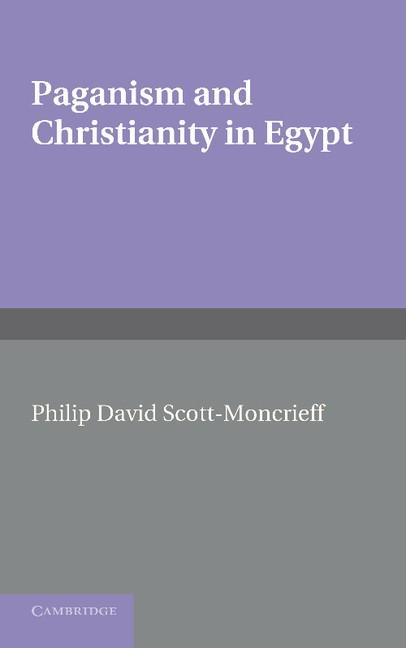 Abbildung von Scott-Moncrieff   Paganism and Christianity in Egypt   2012