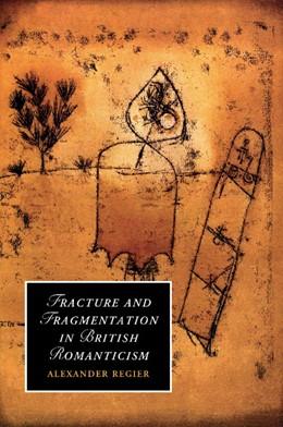 Abbildung von Regier | Fracture and Fragmentation in British Romanticism | 2012 | 81