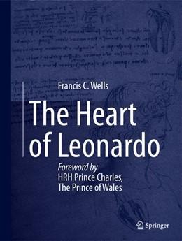 Abbildung von Wells | The Heart of Leonardo | 1. Auflage | 2013 | beck-shop.de