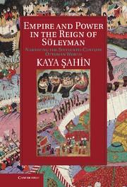 Abbildung von Sahin   Empire and Power in the Reign of Süleyman   2013
