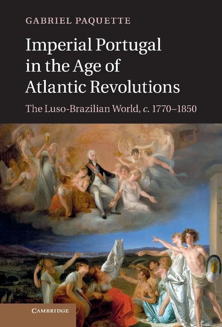 Abbildung von Paquette | Imperial Portugal in the Age of Atlantic Revolutions | 2013