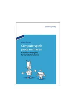 Abbildung von Breuer | Computerspiele programmieren | 2012 | Künstliche Intelligenz für kün...