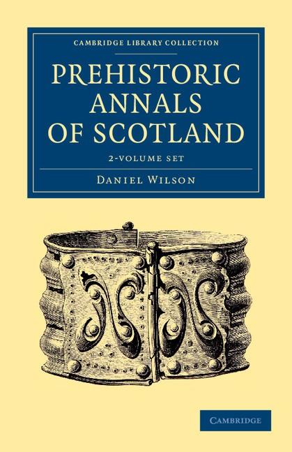 Abbildung von Wilson | Prehistoric Annals of Scotland 2 Volume Set | 2013