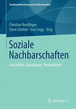 Abbildung von Reutlinger / Stiehler   Soziale Nachbarschaften   1. Auflage   2015   10   beck-shop.de