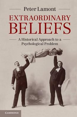 Abbildung von Lamont | Extraordinary Beliefs | 2013 | A Historical Approach to a Psy...