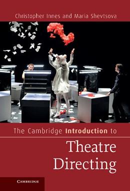 Abbildung von Innes / Shevtsova | The Cambridge Introduction to Theatre Directing | 2013