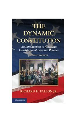 Abbildung von Fallon, Jr | The Dynamic Constitution | 2013 | An Introduction to American Co...