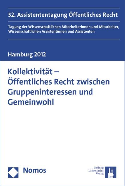 Kollektivität - Öffentliches Recht zwischen Gruppeninteressen und Gemeinwohl | Junge Wissenschaft im Öffentlichen Recht e.V. | 1. Auflage 2013, 2012 (Cover)
