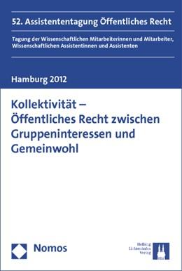 Abbildung von Junge Wissenschaft im Öffentlichen Recht e.V. | Kollektivität - Öffentliches Recht zwischen Gruppeninteressen und Gemeinwohl | 1. Auflage 2013 | 2012 | 52. Assistententagung Öffentli...