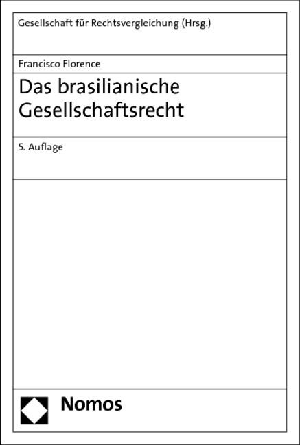 Abbildung von Gesellschaft für Rechtsvergleichung (Hrsg.)   Das brasilianische Gesellschaftsrecht   5. Auflage   2012