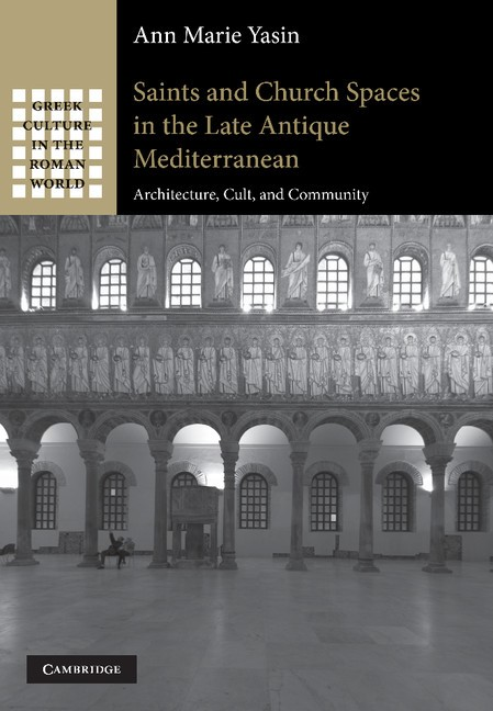 Abbildung von Yasin | Saints and Church Spaces in the Late Antique Mediterranean | 2012