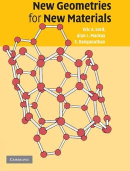 Abbildung von Lord / Mackay / Ranganathan | New Geometries for New Materials | 2012